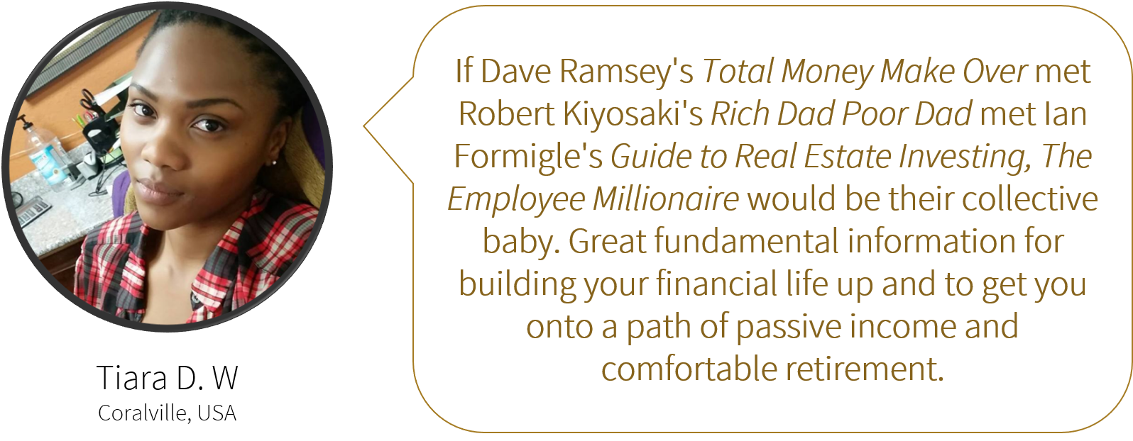 If Dave Ramsey's Total Money Make Over met Robert Kiyosaki's Rich Dad Poor Dad met Ian Formigle's Guide to Real Estate Investing, The Employee Millionaire would be their collective baby. Great fundamental information for building your financial life up and to get you onto a path of passive income and comfortable retirement.